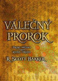 Válečný prorok - Richard Scott Bakker