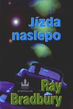 Bradbury Ray - Jízda naslepo