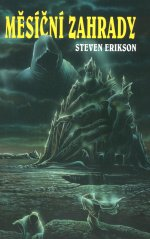 Erikson Steven - Měsíční zahrady
