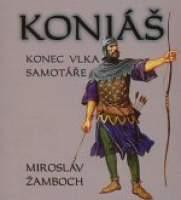 Žamboch Miroslav - Koniáš - Konec vlka samotáře