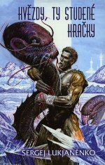 Hvězdy, ty studené hračky - Lukjaněnko Sergej | vše o fantasy, sci-fi, horr
