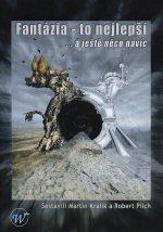 Králik Martin (ed.), Pilch Robert (ed.) - Fantázia - To nejlepší… a ještě něco navíc