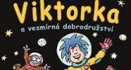 Viktorka a vesmírná dobrodružství: Chytré bublinky pro malé hvězdoplavce