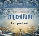 Mycelium 2 - Led pod kůží - CD