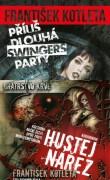 Příliš dlouhá swingers party + cd Hustej nářez s podpisem autora