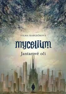 Mycelium 1 - Jantarové oči