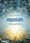 Mycelium 2 - Led pod kůží