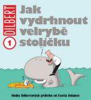 Dilbert - Komiks pro každého, kdo měl kdy za šéfa idiota a za kolegy psychopaty (PR)
