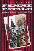 Femme fatale - Horzba odjinud