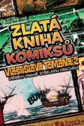 Zlatá kniha komiksů Vlastislava Tomana 2 - Příběhy psané střelným prachem