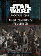 Star Wars - Rogue one - Tajné dokumenty povstalců