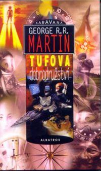 George R. R. Martin: Tufova dobdrodružství