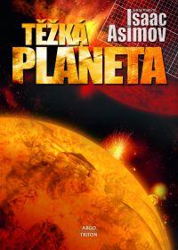 Isaac Asimov (ed.) - Těžká planeta