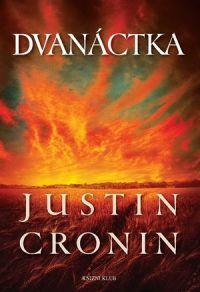 Justin Cronin - Dvanáctka