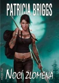 Patricia Briggs: Nocí zlomená