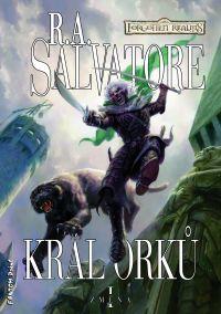 R. A. Salvatore - Král orků