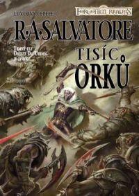 R. A. Salvatore - Tisíc orků