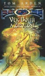 Tom Arden - Orokon 1 - Věk Bohů a Zrození