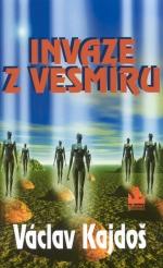 Kajdoš Václav - Invaze z vesmíru