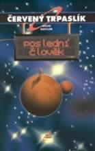 Doug Naylor - Červený trpaslík 3 - Poslední člověk