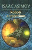 Asimov Isaac - Roboti a impérium