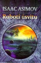 Asimov Isaac - Roboti úsvitu